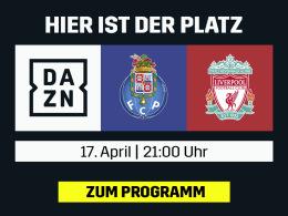 Das Halbfinale lockt: Liverpools Spiel in Porto live bei DAZN